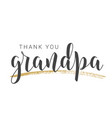 handwritten lettering thank you grandpa vector image vector image