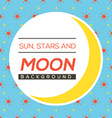 Sun Stars And Moon Background vector image vector image