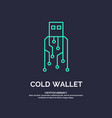cold wallet for cryptocurrency global digital vector image vector image