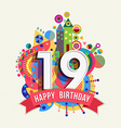 Happy birthday 19 year greeting card poster color vector image vector image