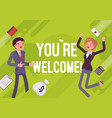 you are welcome business motivation poster vector image