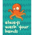 Octopus print in cartoon style Always wash your vector image vector image