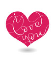 i love you text in red heart calligraphy vector image