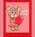 i love you poster with bear female holds red heart vector image vector image