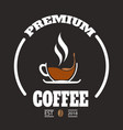 premium coffee cup of coffee circle frame backgrou vector image vector image