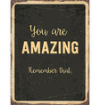 Retro metal sign You are amazing Remember that vector image vector image