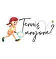 girl playing tennis with phrase tennis anyone vector image vector image