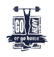go heavy or go home quote vector image vector image