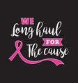 breast cancer quote and saying good for print vector image
