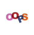 oops phrase overlap color no transparency concept vector image vector image