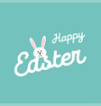 happy easter lettering easter rabbit easter bunny vector image