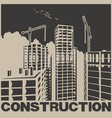 skyscrapers construction poster vector image vector image