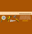 construction and building tools banner horizontal vector image vector image
