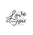 love you calligraphy quote lettering vector image vector image