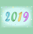 new year 2019 colorful confetti vector image