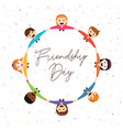 friendship day card of happy kid friends together vector image