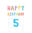 happy 5th birthday anniversary card vector image
