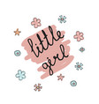 little girl typography little girl typography vector image vector image