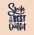 smile is the best outfit inscription written with vector image