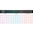 108 trendy gradient color complex thin line icons vector image vector image