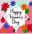8 march floral greeting card happy womens day vector image vector image