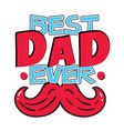 best dad ever red mustache white background vector image vector image