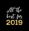 all best for 2019 greeting card hand vector image