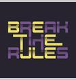 break rules graphic t-shirt design