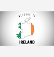 ireland welcome to text and country flag inside vector image