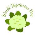 world vegetarian day vegetables - cauliflower vector image