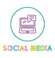 social media round linear icon with open laptop vector image vector image