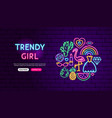 trendy girl neon banner design vector image vector image
