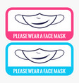 please wear a face mask to protect yourself from vector image vector image