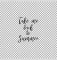 take me back to summer transparent background vector image