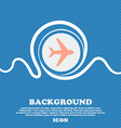 Plane sign icon Blue and white abstract background vector image vector image