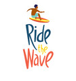surfing guys in ocean ride wave lettering vector image