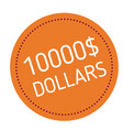 ten thousand dollars advertising sticker vector image vector image