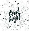 good night inspirational quote about life vector image