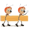 Ant builder Two ants are board vector image