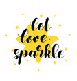 let love sparkle brush lettering vector image vector image