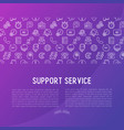 support service concept with thin line icons vector image