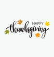 hand drawn happy thanksgiving typography poster vector image vector image