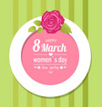 8 march womens love spring decorative frame rose vector image vector image