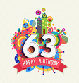 Happy birthday 63 year greeting card poster color vector image vector image