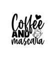 coffee and mascara vector image