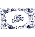 save ocean vector image vector image