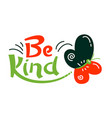 be kind banner with typography in red black vector image