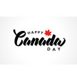 canada day handwritten lettering logo vector image