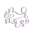 wedding words mr and mrs hand-written vector image vector image