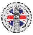 Rubber grunge stamp London Great Britain Big Ben vector image